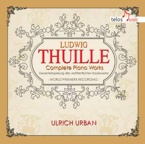 Thuille: Complete Piano Works