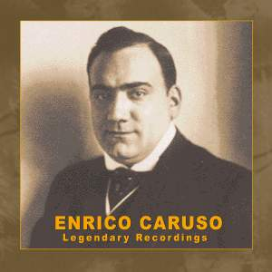 Enrico Caruso: Legendary Recordings
