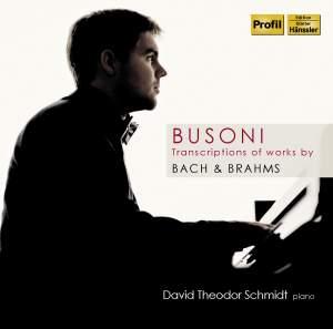 Busoni: Transcriptions of Works by Bach & Brahms