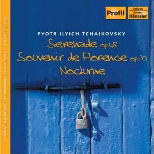 Tchaikovsky: Serenade, Nocturne & Souvenir de Florence