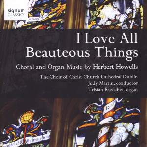 Howells - I Love all Beauteous Things