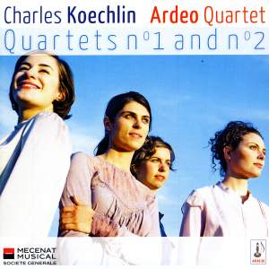Koechlin - String Quartets Nos. 1 & 2