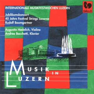 Jubiläumskonzert 40 Jahre Festival Strings Lucerne