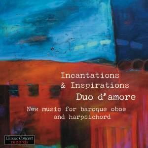 Incantations & Inspirations - New music for baroque oboe and harpsichord Product Image