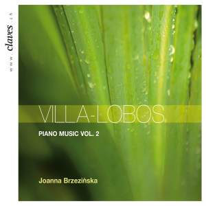 Villa-Lobos - Piano Music Volume 2