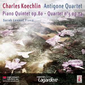 Koechlin: Piano Quintet & String Quartet No. 3