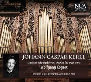 Johann Caspar Kerll: Complete Free Organ Works