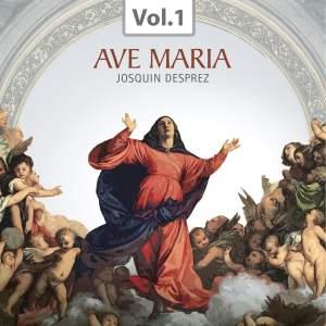 Ave Maria (Praise of the Virgin Mary Through the Centuries), Vol. 1: Jsoquin Desprez