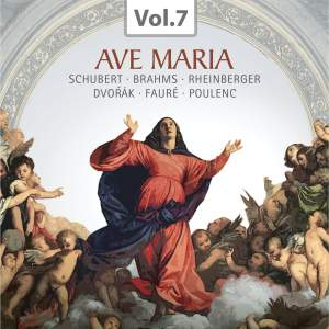 Ave Maria (Praise of the Virgin Mary Through the Centuries), Vol. 7