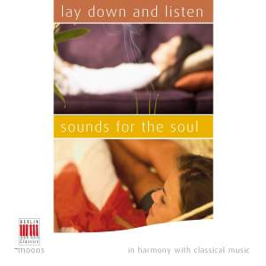 IN HARMONY WITH CLASSICAL MUSIC – Lay Down and Listen / Sounds for Soul
