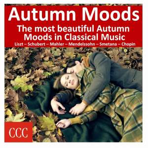 Autumn Moods (The Most Beautiful Autumn Moods in Classical Music)