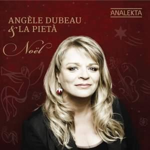 Noël: Angèle Dubeau & La Pietà
