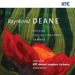 Raymond Deane: Ripieno, Violin Concerto & Samara Product Image