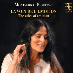 Montserrat Figueras: La Voix de l' Emotion I (The Voice of Emotion)