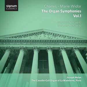 Widor: The Complete Organ Symphonies Volume 1