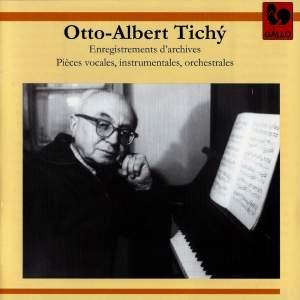 Otto-Albert Tichý: Enregistrements d'archives, pièces vocales, instrumentales et orchestrales Product Image