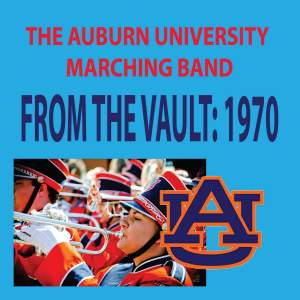 The Auburn University Marching Band - From the Vault: 1970