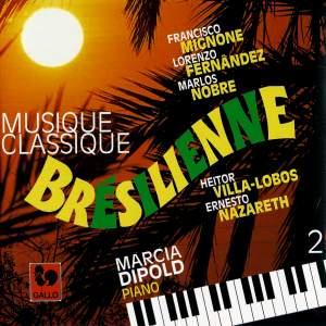 Mignone - Fernândez - Nobre - Villa-Lobos - Nazareth: Brazilian Classical Music, Vol. 2