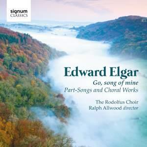 Edward Elgar: Go, song of mine