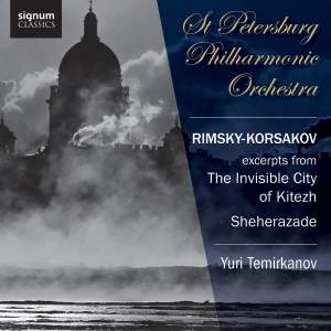 Rimsky-Korsakov: Scenes from The Invisible City of Kitezh & Sheherazade
