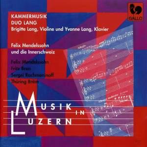 Mendelssohn, Brun, Rachmaninov & Bräm: Musik in Luzern Product Image