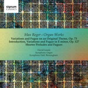 Max Reger: The Major Organ Works