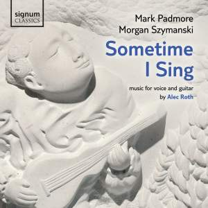 Alec Roth: Sometime I Sing Product Image