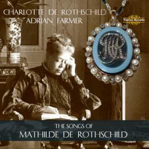 The Songs of Mathilde de Rothschild