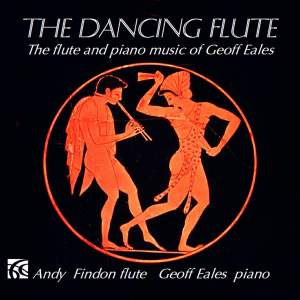 The Dancing Flute: The Flute and Piano Music of Geoff Eales