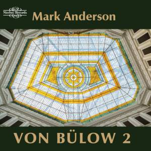 Hans von Bülow: Works for Piano Volume 2