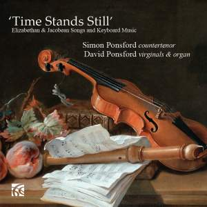 Time Stands Still Elizabethan & Jacobean Songs and Keyboard Music