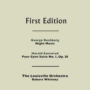 George Rochberg: Night Music - Harald Saeverud: Peer Gynt Suite No. 1, Op. 28