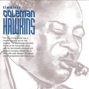 Timeless: Coleman Hawkins