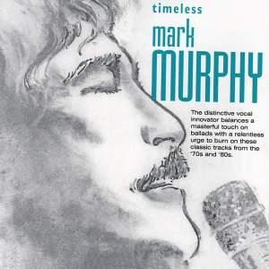 Timeless: Mark Murphy