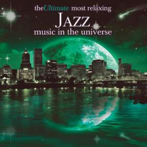 The Ultimate Most Relaxing Jazz In The Universe