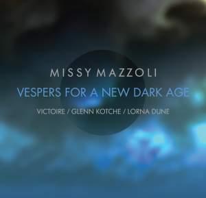 Missy Mazzoli: Vespers for a New Dark Age