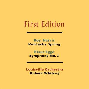 Harris: Kentucky Spring & Egge: Symphony No. 3