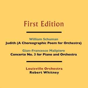 William Schuman: Judith (A Choreographic Poem for Orchestra) - Gian-Francesco Malipiero: Concerto No. 3 for Piano and Orchestra
