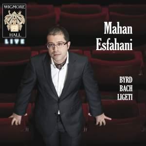 Mahan Esfahani: Byrd, Bach, Ligeti