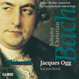 """Johann Christian Bach - Three """"Berlin"""" Harpischord Concertos"""
