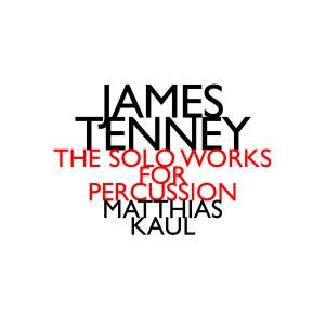 Tenney: The Solo Works for Percussion