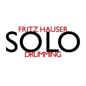Fritz Hauser: Solo Drumming Product Image