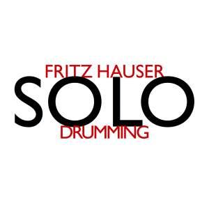 Fritz Hauser: Solo Drumming