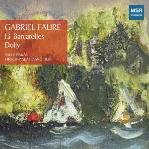 Faure: 13 Barcarolles and Dolly Suite