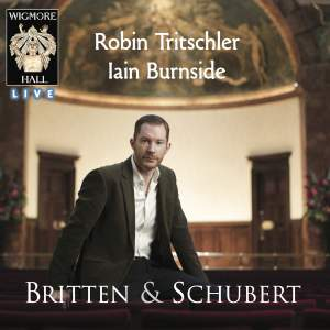 Robin Tritschler and Iain Burnside: Britten & Schubert Product Image