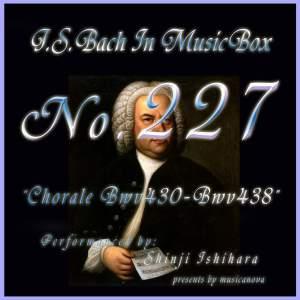Bach in Musical Box 227 / Chorale, BWV 430 - BWV 438