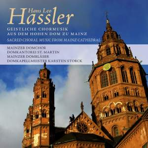 Hassler: Sacred Choral Music from Mainz Cathedral