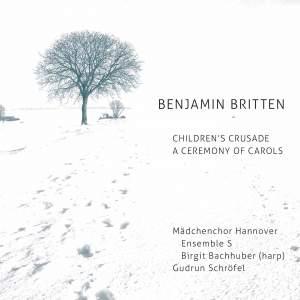 Britten: Children's Crusade & A Ceremony of Carols