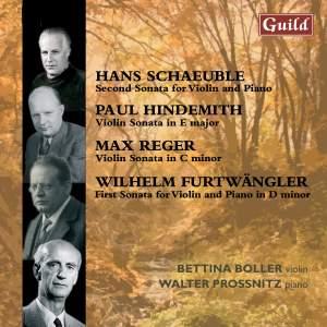 Schaeuble, Hindemith, Reger & Furtwängler: Violin Sonatas