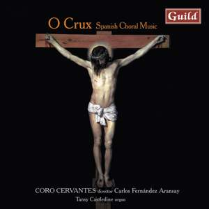 O Crux: Spanish Choral Music